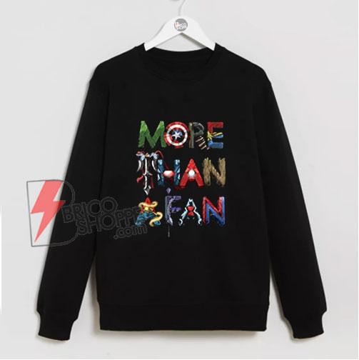 Marvel Avengers More Than A Fan Word Stack Sweatshirt - Funny Sweatshirt On Sale