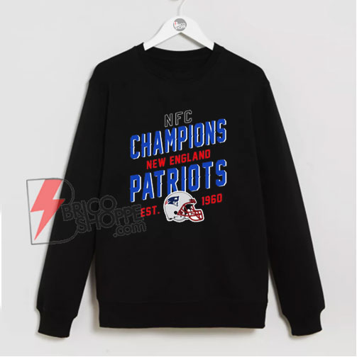 NFC Champions New England Patriots EST 1960 Sweatshirt - Funny Sweatshirt