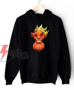 Notorious Cub Simba The Lion King Hoodie - Parody Notorious Hoodie - Funny Hoodie