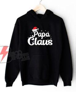 Papa Claus Christmas Hoodie - Funny Christmas Hoodie