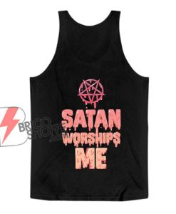 Satan Worships Me Tank Top - Funny Tank Top