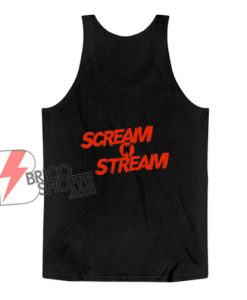 Scream n Stream Halloween Experience Tank Top - Funny Tank Top