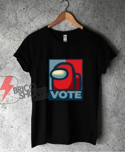 Vote Among Us! T-Shirt - Funny Shirt
