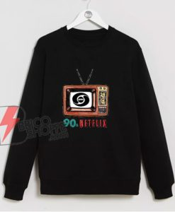 90s Netflix Sweatshirt – Funny Sweatshirt On Sale