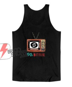 90s Netflix Tank Top - Funny Tank Top On Sale
