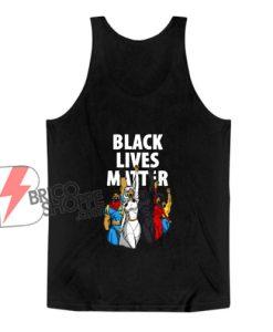 Black Lives Matter Heroes Dark Tank Top - Funny Tank Top On Sale