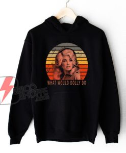 DOLLY PARTON Hoodie - Dolly Parton What Would Dolly Do Vintage Hoodie