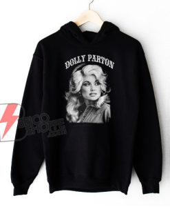 DOLLY PARTON Hoodie - Funny Hoodie On Sale