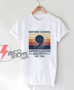 OXFORD COMMA APPRECIATION SOCIETY Shirt - Funny Shirt