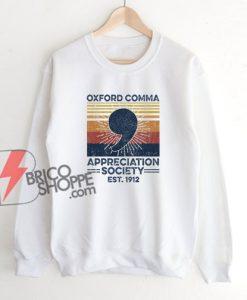 OXFORD COMMA APPRECIATION SOCIETY Sweatshirt - Funny Sweatshirt