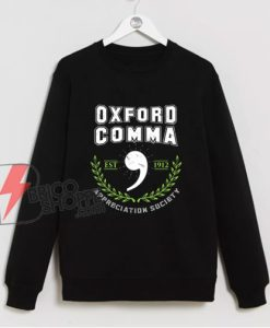 Oxford Comma Appreciation Society EST 1912 Sweatshirt - Funny Sweatshirt