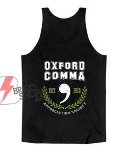 Oxford Comma Appreciation Society EST 1912 Tank Top - Funny Tank Top