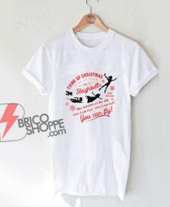Think of Christmas Peter Pan inspired Shirt - Christmas Shirt - Funny Shirt