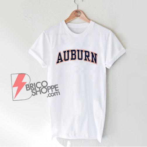Auburn Shirt - Funny Shirt On Sale