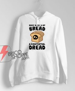 Busy Baking Up Bread & Existential Dread Hoodie - Funny Christmas Hoodie
