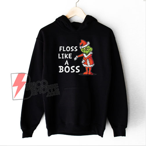 Floss Like A Boss Grinch Dance Hoodie - Funny Christmas Hoodie On Sale
