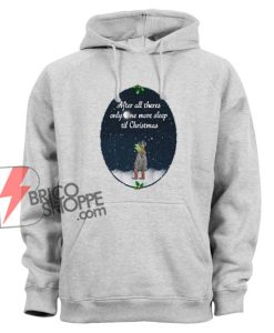 Kermit the Frog after all there's only one more sleep til Christmas Hoodie - Christmas Hoodie- Funny Hoodie