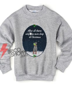 Kermit the Frog after all there's only one more sleep til Christmas Sweatshirt - Christmas Sweatshirt - Funny Sweatshirt
