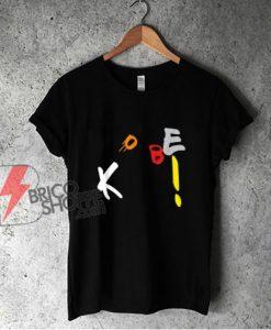 Kobe! T-Shirt - Funny Shirt On Sale