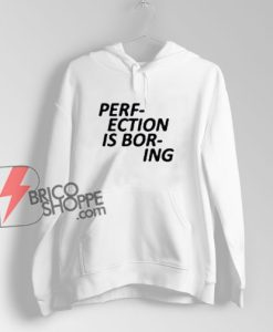 Perfection Is Boring Lips Hoodie - Funny Hoodie