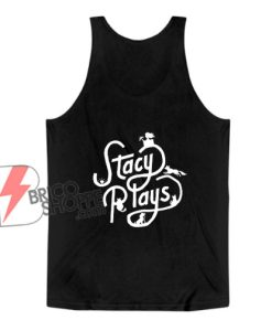 Stacy Plays Logo Tank Top - Funny Tank Top On Sale