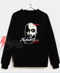 Tupac Shakur Hip Hop Legend Makaveli Sweatshirt - Funny Sweatshirt On Sale