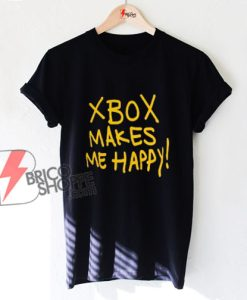 Xbox Makes Me Happy Shirt - Funny Shirt On Sale