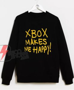 Xbox Makes Me Happy Sweatshirt – Funny Sweatshirt On Sale