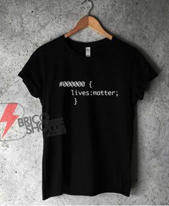 000000 Lives Matter T-Shirt - Funny Shirt On Sale