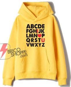 ABCD I LOVE U Hoodie - Funny Hoodie - Valentine Gift Hoodie - Love Hoodie