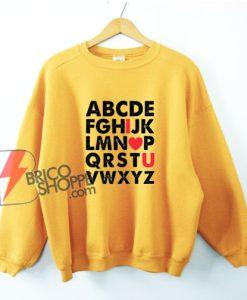 ABCD I LOVE U Sweatshirt - Funny Sweatshirt - Valentine Gift Sweatshirt - Love Sweatshirt