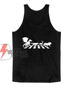 Abbey Road Game Of Thrones Tank Top - Funny Tank Top On Sale