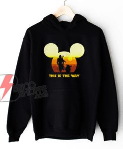 Baby Yoda and The Mandalorian this is the way Disney Hoodie - Funny Hoodie On Sale