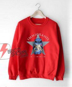 Immigrants Stitch Sweatshirt - Hamilton We Get The Job Done Sweatshirt - Funny Sweatshirt