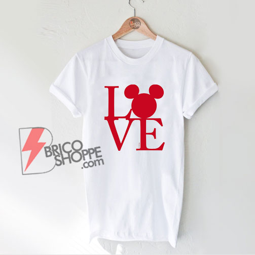LOVE MICKEY MOUSE - Mickey Mouse Shirt - Valentine Mickey Mouse Shirt - Funny Disney Shirt