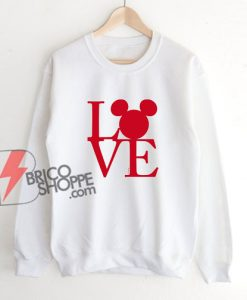 LOVE MICKEY MOUSE - Mickey Mouse Sweatshirt - Valentine Mickey Mouse Sweatshirt - Funny Disney Sweatshirt