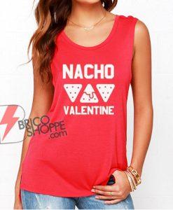 Nacho Valentine Tank Top - Parody Tank Top - Funny Tank Top
