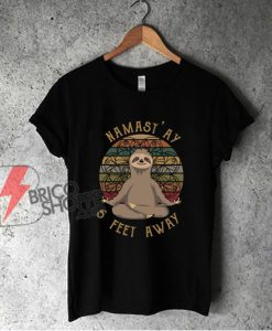 Namastay 6 Feet Away Sloth Yoga T-Shirt - Funny Shirt On Sale