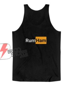 Rumham Tank Top - Rum Ham Tank Top - Parody Tank Top
