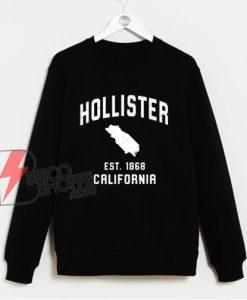 Vintage Hollister California Est 1868 Sweatshirt - Funny Sweatshirt On Sale