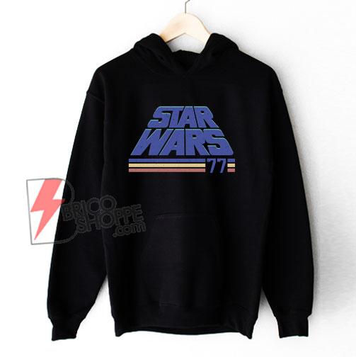 Vintage Star Wars Hoodie - Star Wars Classic '77 Hoodie - Funny Hoodie On Sale