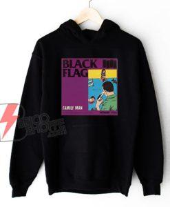 BLACK-FLAG---FAMILY-MAN-Man-Hoodie---Funny-Hoodie
