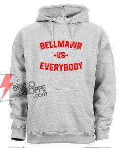 Bellmawr VS Everybody Hoodie - Funny Hoodie