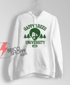 Bob Ross Happy Trees University Hoodie - Funny Hoodie On Sale