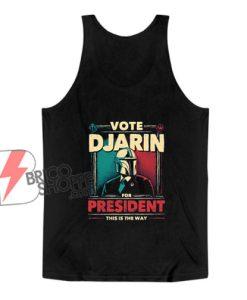 Djarin For President Tank Top - STAR WARS Tank Top - Parody Tank Top
