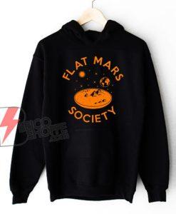 Flat Mars Society Hoodie - Funny Hoodie On Sale