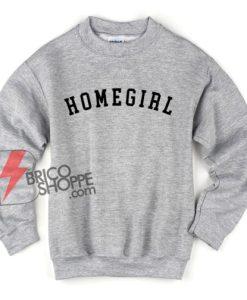HOME-GIRL-Sweatshirt---Funny-Sweatshirt