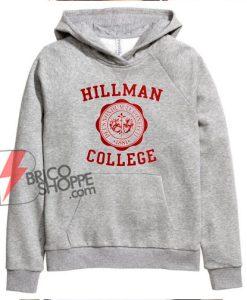 Hillman College Hoodie - Funny Hoodie On Sale