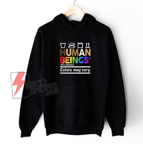 Human Beings 100% Organic Hoodie - Funny Hoodie On Sale