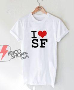 I Love San Francisco Shirt - Love San Francisco Shirt - San Francisco Shirt